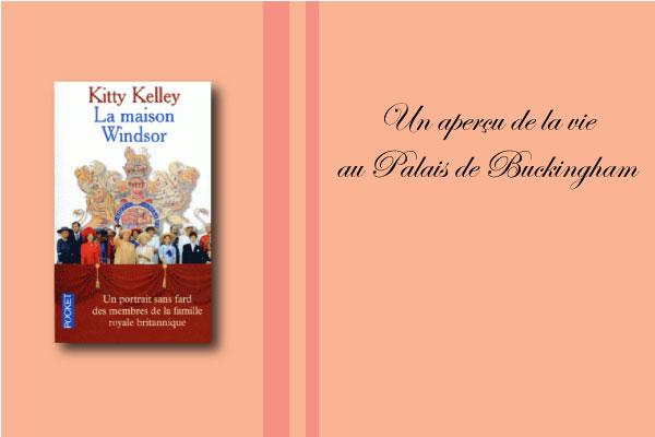 kitty kelley la maison windsor chronique livre savoir vivre reine british angleterre princesse prince diana