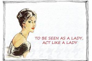 Bonnes manières pour une femme protocole lady coaching bonnes manières act like a lady to be seen as a lady act like a lady princesse convenances