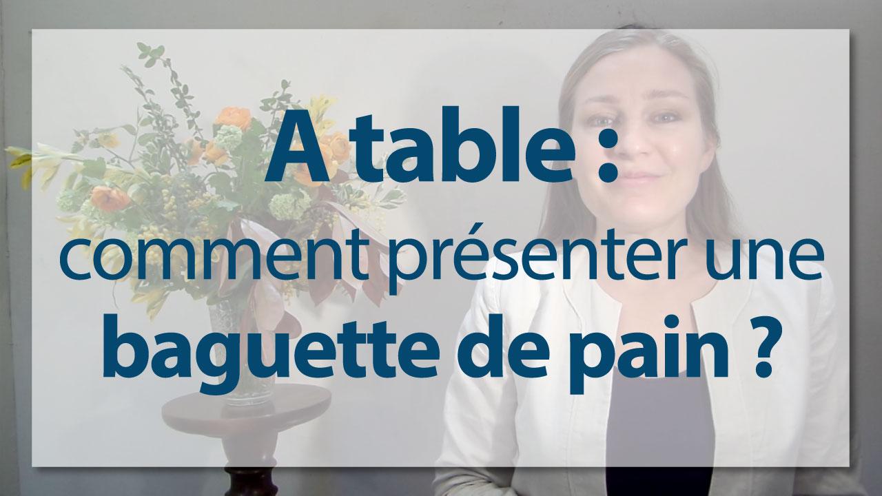 Bonnes mani res table comment pr senter une baguette - Les bonnes manieres a table en france ...