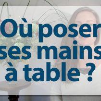 où-poser-ses-mains-à-table où poser ses mains à table protocole hommages madame lady étiquette arts de la table bonnes manières à table mains savoir-vivre bonnes manières chapeau usages galanterie baisemain