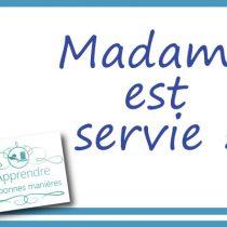 madame-est-servie madame est servie politesse à table guide usages protocole bonnes manières nadine de rothschild expert spécialiste domestique savoir vivre recevoir