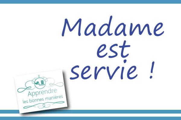Madame est servie apprendre les bonnes mani res for Les bonnes manieres a table en france
