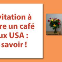 Invitation à boire un café aux USA : à savoir savoir-vivre étiquette nadine de rothschild coach bonnes manières professeur consultant usages aristocratie protocole
